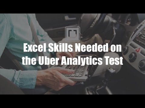 Excel Skills Needed for Uber Analytics Test