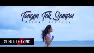 Download Video MITHA TALAHATU - Tangan Tak Sampai | Rinto Harahap (Subtitle Lyric) MP3 3GP MP4