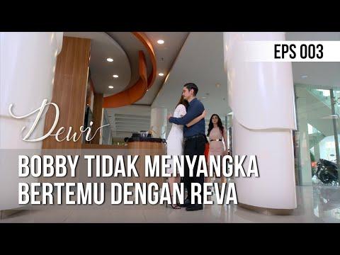 DEWI - Bobby Tidak Menyangka Bertemu Dengan Reva [12 November 2019]