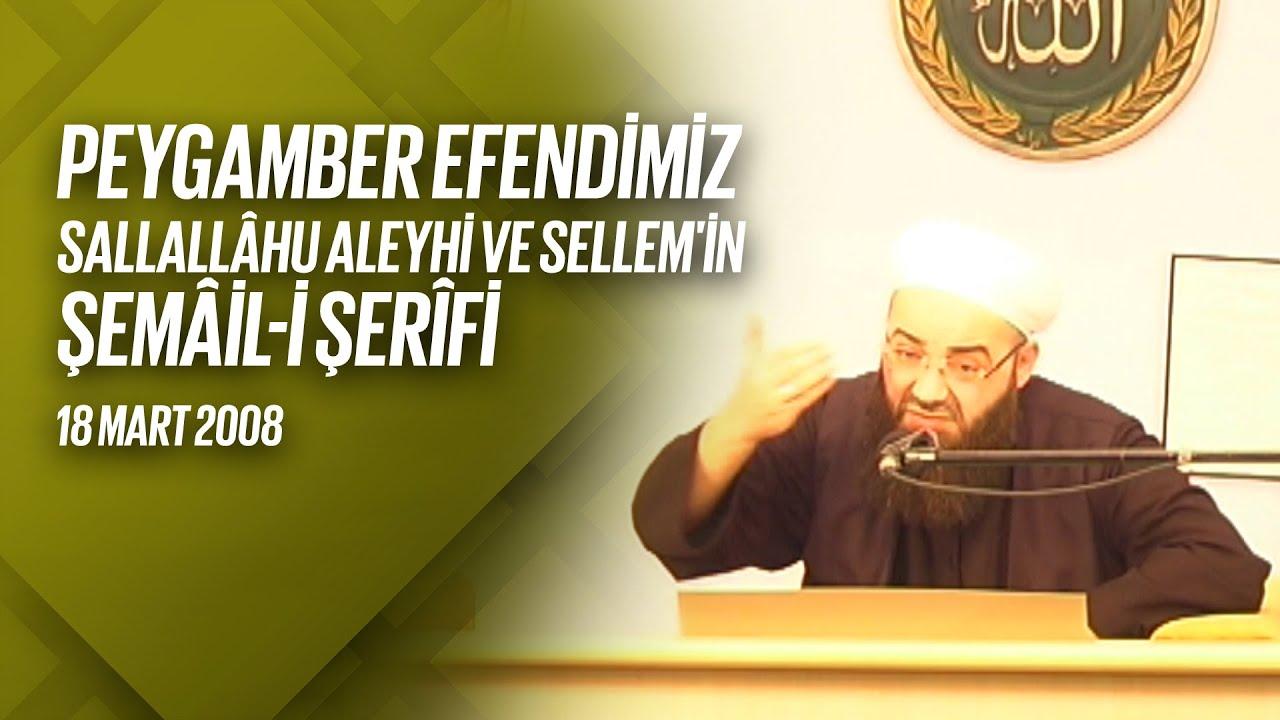 Peygamber Efendimiz Sallellâhu Aleyhi ve Sellem'in Şemâil-i Şerîfi (Fetih Mescidi) 18 Mart 2008
