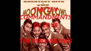 THE MOONGLOWS (THE TEN COMMANDMENTS OF LOVE)
