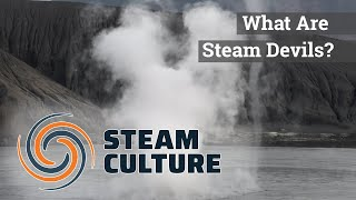 What Are Steam Devils? - Steam Culture