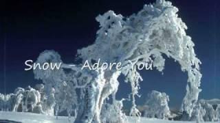 Snow - Adore You