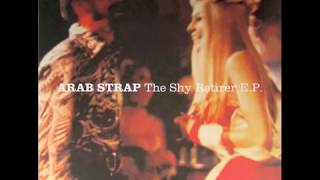 arab strap - the good part