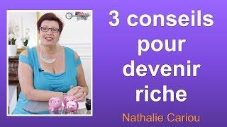 3 conseils pour devenir riche