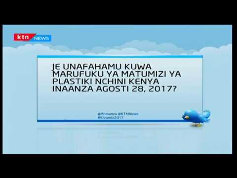 Je, unafahamu kuwa marufuku ya matumizi ya plastiki nchini Kenya itaanza Agosti 28,2017?