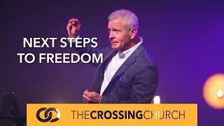 Next Steps to Freedom