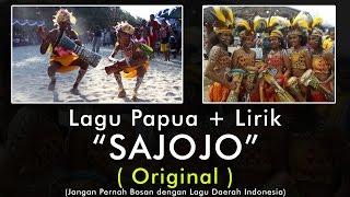 Sajojo Papua - ORIGINAL INDONESIA !!  ( Karna Su Sayang Papua ) + Lirik