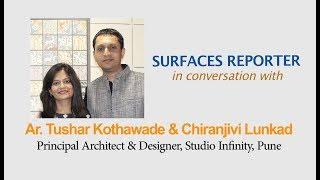 Designer Chiranjivi Lunkad and Ar Tushar Kothawade in conversation with Surfaces Reporter