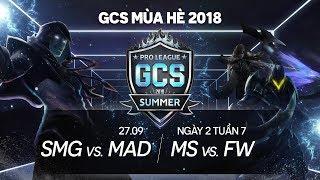 SMG vs MAD   MS vs FW [Tuần 7][27.09.2018] - GCS Mùa Hè 2018