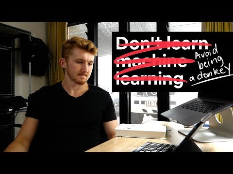 Don't learn machine learning