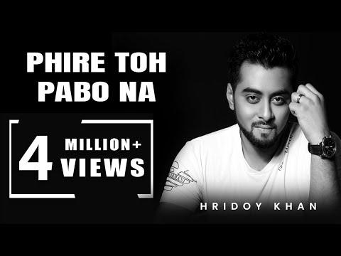 hridoy khan new songs 2016 Phire To Pabona - Bangla song Lyrics