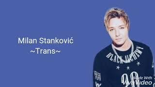 Milan Stanković   Trans (tekst)