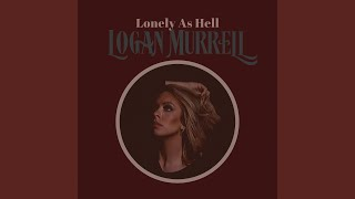 Logan Murrell Lonely As Hell