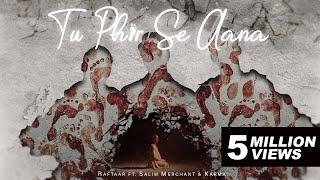 Tu Phir Se Aana Song Lyrics in English – Raftaar