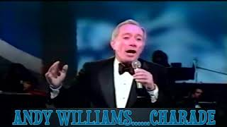 Andy Williams......Charade..
