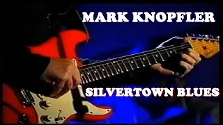 MARK KNOPFLER – SILVERTOWN BLUES Video 2000