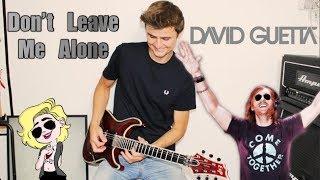Don't Leave Me Alone  - David Guetta ft. Anne-Marie | Rock Guitar Cover (Remix)
