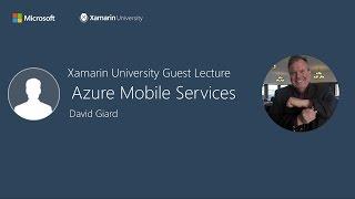 Azure Mobile Services - David Giard - Xamarin University Guest Lecture