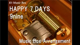 HAPPY 7 DAYS/9nine [Music Box]