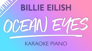 Ocean Eyes (Piano Karaoke Instrumental) Billie Eilish
