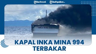 Kapal Inka Mina 994 Terbakar di Perairan Raja Ampat Papua Barat