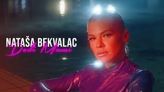 NATASA BEKVALAC   DODJI MAMI (OFFICIAL VIDEO)