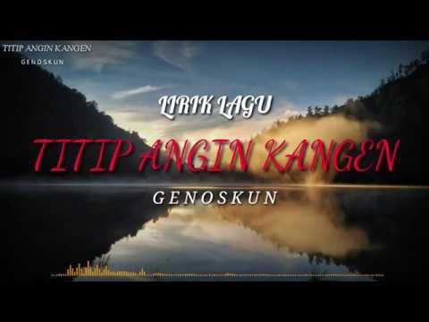 , title : 'Titip Angen Kangen- GENOSKUN [lirik vedeo ~ Story WA]'