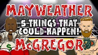 🥊MAYWEATHER vs McGREGOR🥊 5 THINGS THAT COULD HAPPEN! [Preview Build-Up Press Conference Highlights]