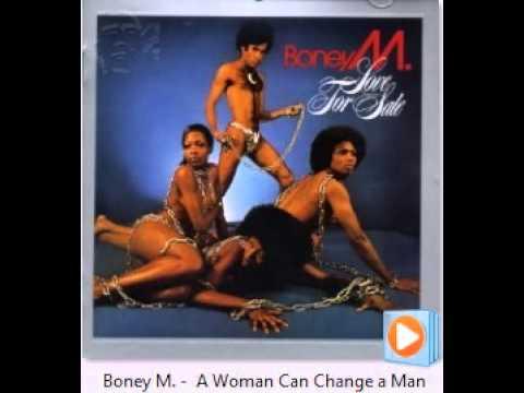 Boney M -  A Woman Can Change a Man