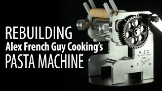 Alex's Pasta Machine: The Rebuildening!