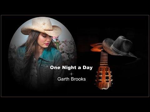 One Night a Day - Garth Brooks