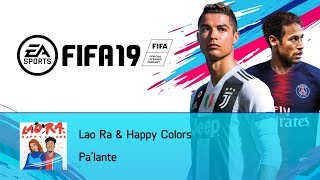 Lao Ra & Happy Colors   Pa'lante (FIFA 19 Soundtrack)