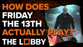 How Does Friday The 13th Actually Play? - The Lobby