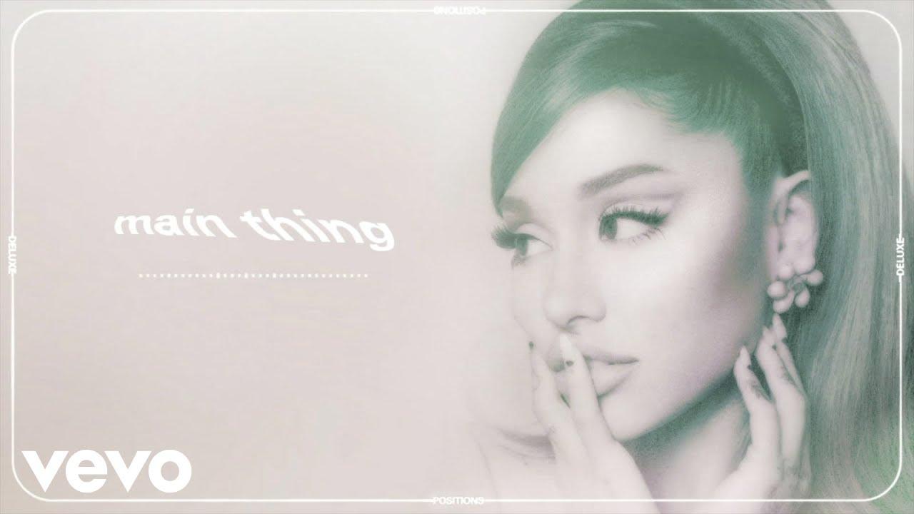 Lirik Lagu Main Thing - Ariana Grande dan Terjemahan