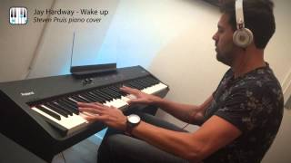Jay Hardway - Wake Up // PIANO COVER by Steven Pruis