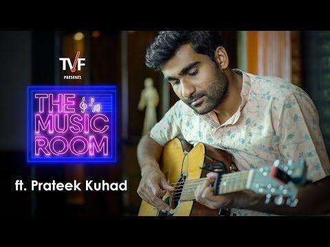 TVF   The Music Room with Vaibhav Bundhoo   Ft. Prateek Kuhad
