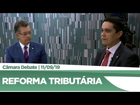 Deputados analisam proposta de reforma tributária