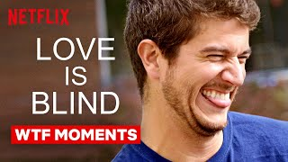 WTF Moments In Love Is Blind | Netflix