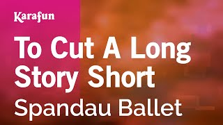 Karaoke To Cut A Long Story Short - Spandau Ballet *