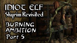 Skyrim Revisited - 075 - Burning Ambition - Part 5
