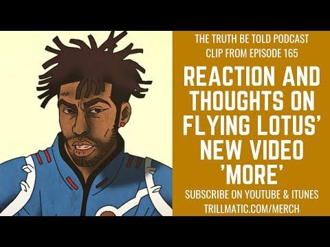 Reaction: Flying Lotus And Anderson .Paak's 'More' - The Truth Be Told Podcast (Clip From Ep. 165)