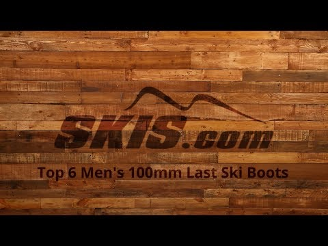 Top 6 Men's 100mm Last Ski Boots