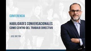 Habilidades Conversacionales como Centro del Trabajo Directivo [Conferencia]