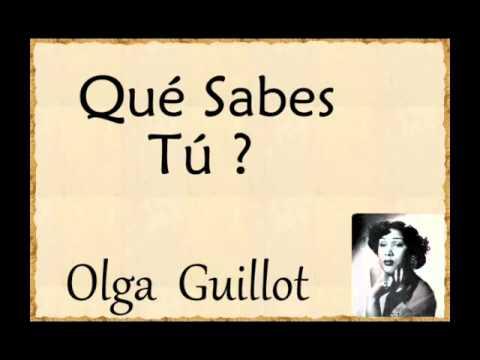 Olga Guillot:  Qué Sabes Tú?