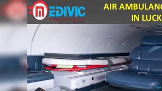 Take Splendid and Demanded Air Ambulance in Jamshedpur and Lucknow