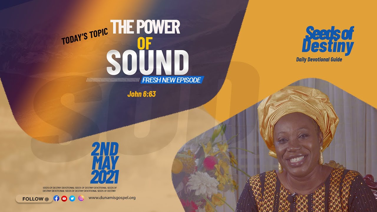 Seeds of Destiny Video 2nd May 2021 - The Power of Sound by Becky Enenche