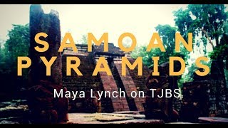 The Samoan Pyramid - Maya Lynch on TJBS