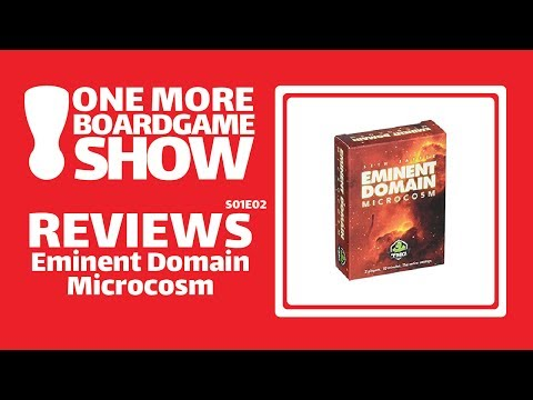 One More Board Game Show Reviews Eminent Domain Microcosm