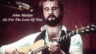 "John Martyn - All For The Love Of You  [""One World"" outtake]"